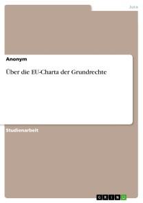Über die EU-Charta der Grundrechte