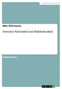 Zwischen Nationalität und Multikulturalität