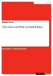 Über  Leben und Werk von Rudolf Bahro