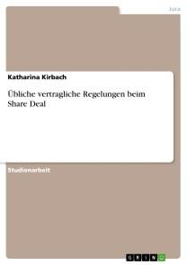 Übliche vertragliche Regelungen beim Share Deal