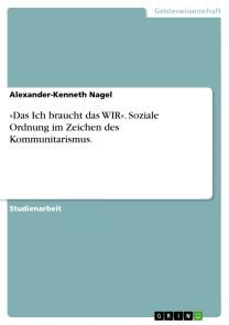 »Das Ich braucht das WIR«. Soziale Ordnung im Zeichen des Kommunitarismus.