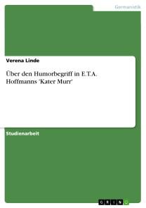 Über den Humorbegriff in E.T.A. Hoffmanns 'Kater Murr'