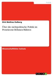 Über die nichtpolitische Politik im Protektorat Böhmen-Mähren