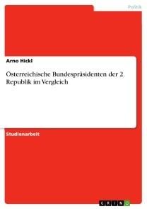 Österreichische Bundespräsidenten der 2. Republik im Vergleich