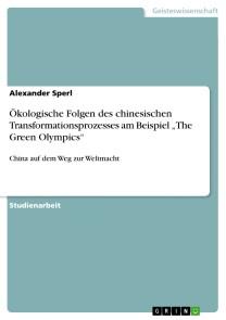 Ökologische Folgen des chinesischen Transformationsprozesses am Beispiel