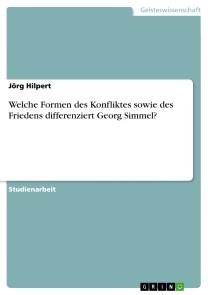 Welche Formen des Konfliktes sowie des Friedens differenziert Georg Simmel?