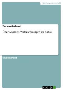 Über Adornos 'Aufzeichnungen zu Kafka'
