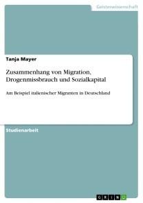 Zusammenhang von Migration, Drogenmissbrauch und Sozialkapital