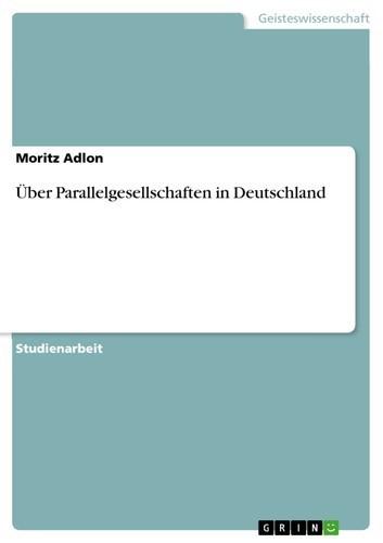 Über Parallelgesellschaften in Deutschland