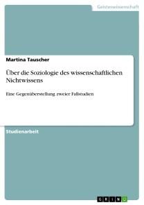 Über die Soziologie des wissenschaftlichen Nichtwissens