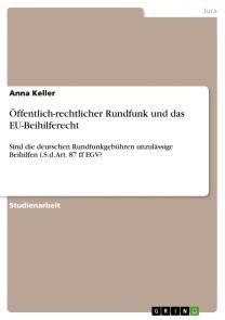 Öffentlich-rechtlicher Rundfunk und das EU-Beihilferecht