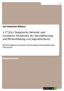 § 37 JGG: Empirische Befunde und normative Desiderata der Spezialisierung und Weiterbildung von Jugendrichtern
