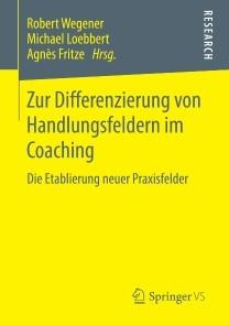 Zur Differenzierung von Handlungsfeldern im Coaching