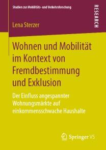 Wohnen und Mobilität im Kontext von Fremdbestimmung und Exklusion