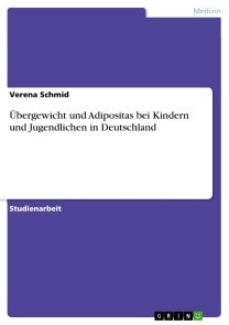 Übergewicht und Adipositas bei Kindern und Jugendlichen in Deutschland