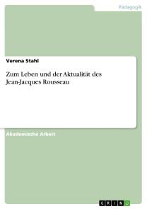 Zum Leben und der Aktualität des Jean-Jacques Rousseau