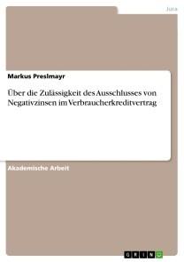 Über die Zulässigkeit des Ausschlusses von Negativzinsen im Verbraucherkreditvertrag