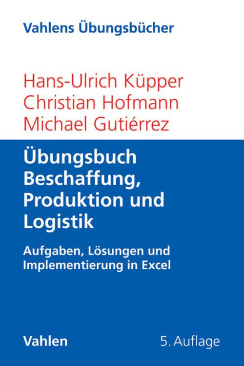 Übungsbuch Beschaffung, Produktion und Logistik