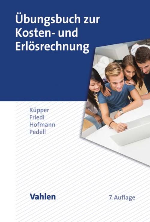 Übungsbuch zur Kosten- und Erlösrechnung