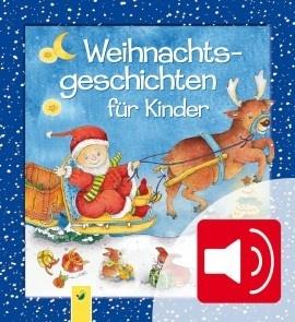 Weihnachtsgeschichten für Kinder zum Lesen und Hören