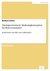 Ökologieorientierte Marketingkonzeption für Reiseveranstalter