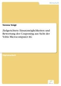 Zielgerichtete Einsatzmöglichkeiten und Bewertung des Couponing aus Sicht der Vobis Microcomputer AG