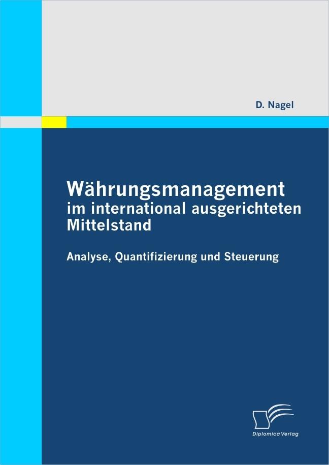 Währungsmanagement im international ausgerichteten Mittelstand: Analyse, Quantifizierung und Steuerung