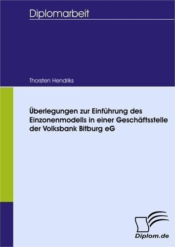 Überlegungen zur Einführung des Einzonenmodells in einer Geschäftsstelle der Volksbank Bitburg eG