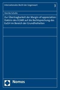 Zur Übertragbarkeit der Margin-of-appreciation-Doktrin des EGMR auf die Rechtsprechung des EuGH im Bereich der Grundfreiheiten