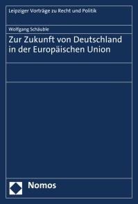 Zur Zukunft von Deutschland in der Europäischen Union