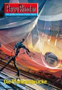 Perry Rhodan 2605: Die Planetenbrücke