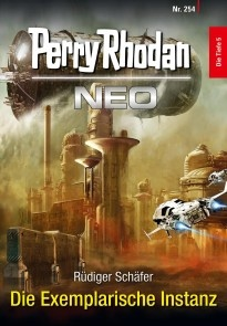 Perry Rhodan Neo 254: Die Exemplarische Instanz