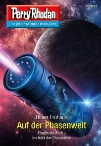 Perry Rhodan 3132: Auf der Phasenwelt