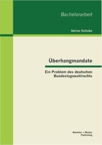 Überhangmandate: Ein Problem des deutschen Bundestagswahlrechts