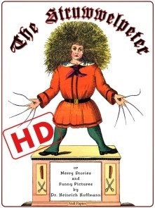 The Struwwelpeter or Merry Stories and Funny Pictures (HD)