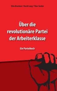 Über die revolutionäre Partei der Arbeiterklasse