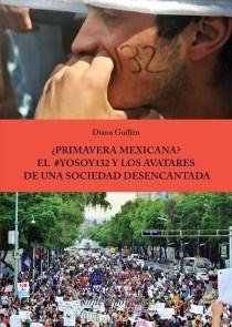 ¿Primavera Mexicana? El #YoSoy132 y los avatares de una sociedad desencantada